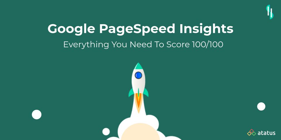 Google PageSpeed Insights: Everything You Need To Score 100/100